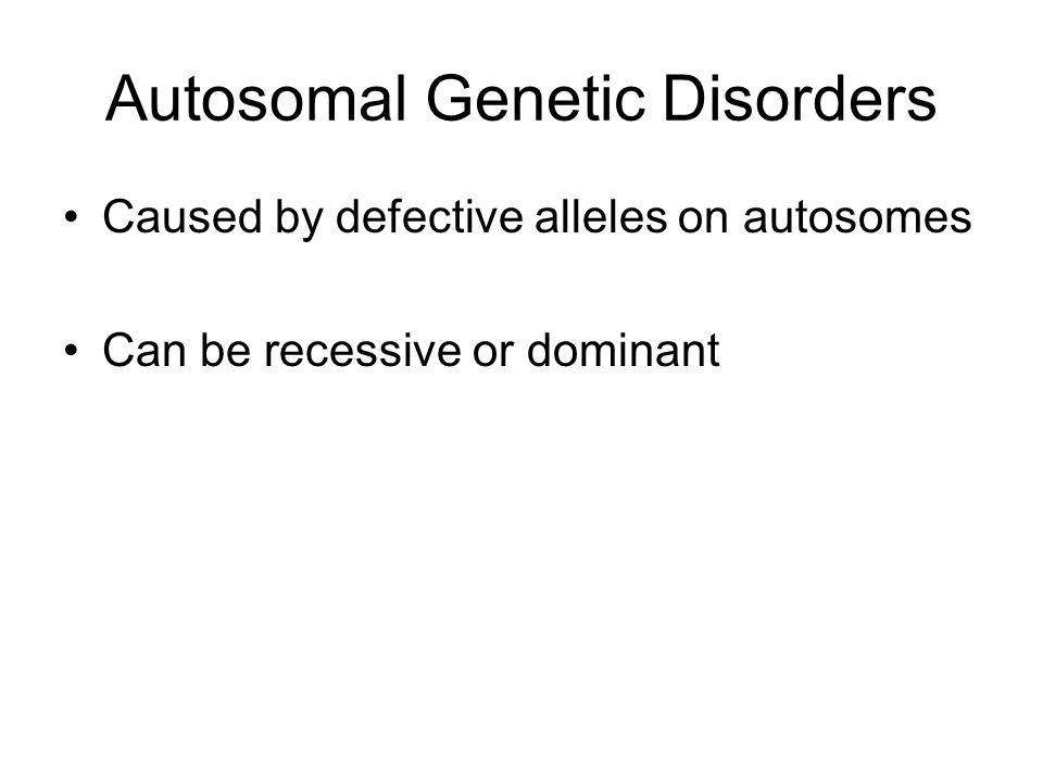 Autosomal Genetic Disorders