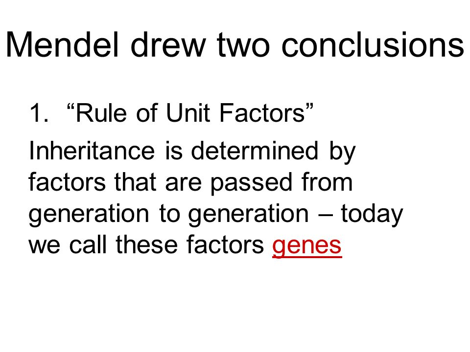 Mendel drew two conclusions