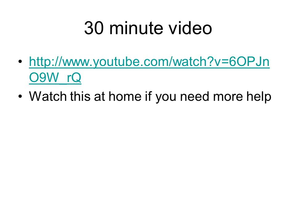 30 minute video http://www.youtube.com/watch v=6OPJnO9W_rQ