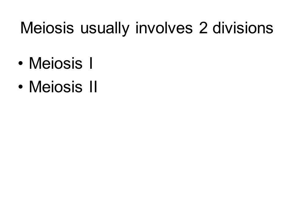 Meiosis usually involves 2 divisions