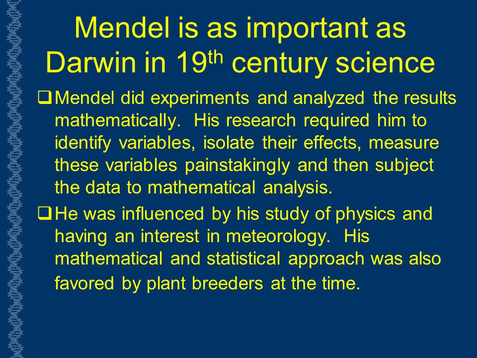 Mendel is as important as Darwin in 19th century science