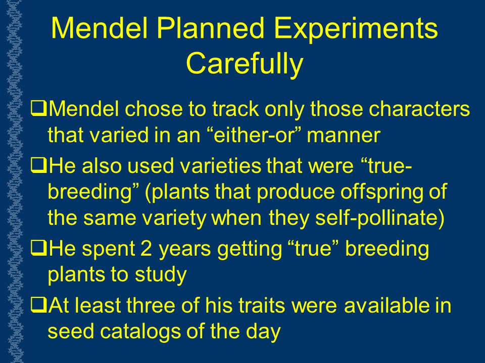 Mendel Planned Experiments Carefully