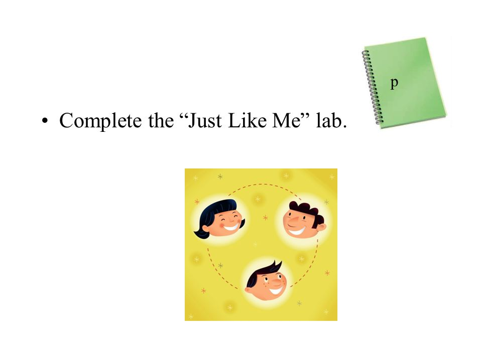 Complete the Just Like Me lab.