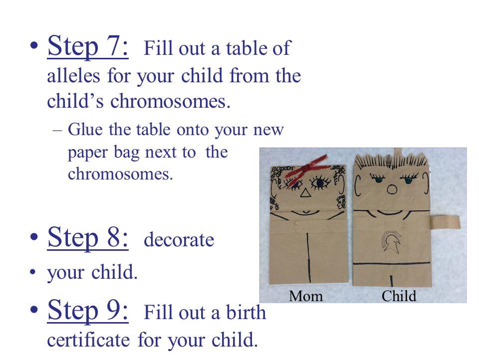 Step 9: Fill out a birth certificate for your child.