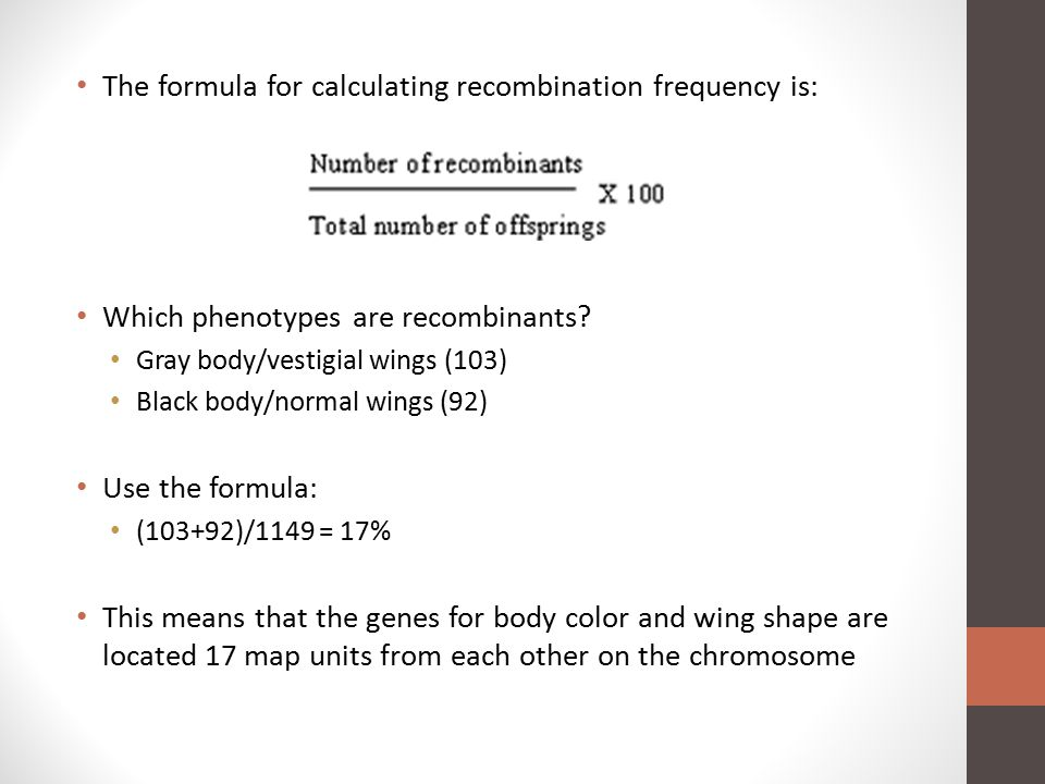 The formula for calculating recombination frequency is: