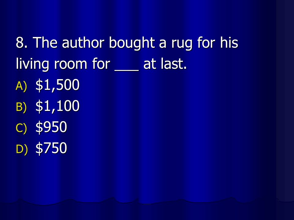 8. The author bought a rug for his