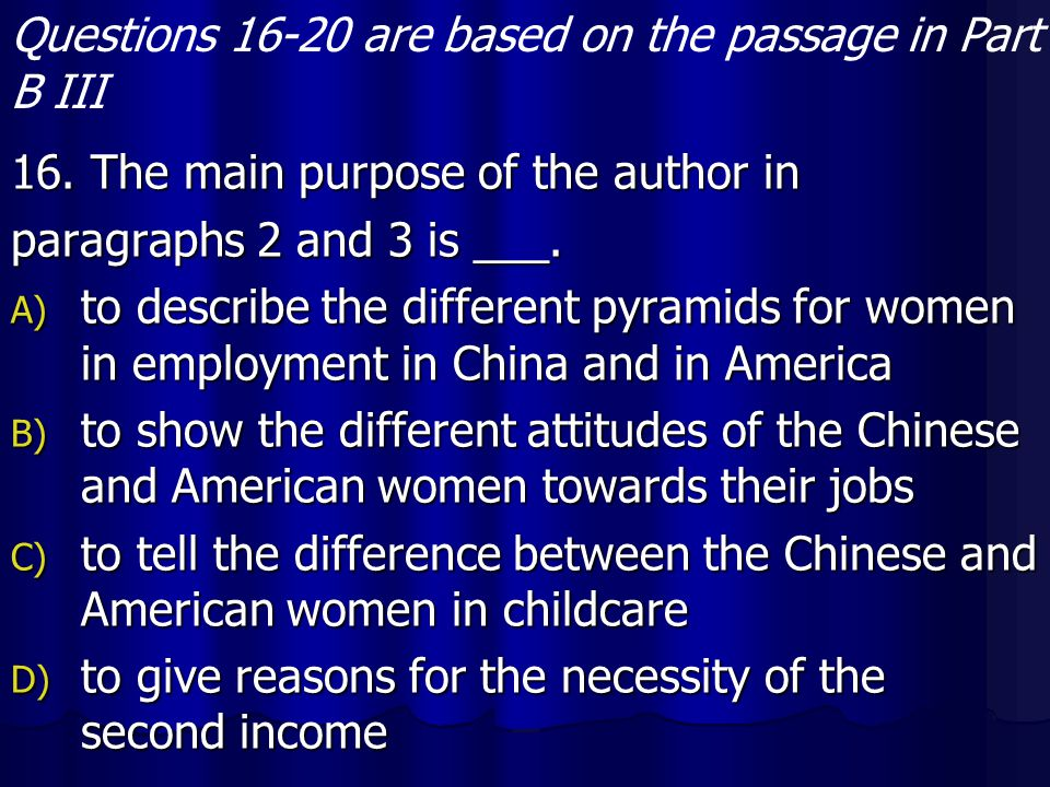 Questions 16-20 are based on the passage in Part B III