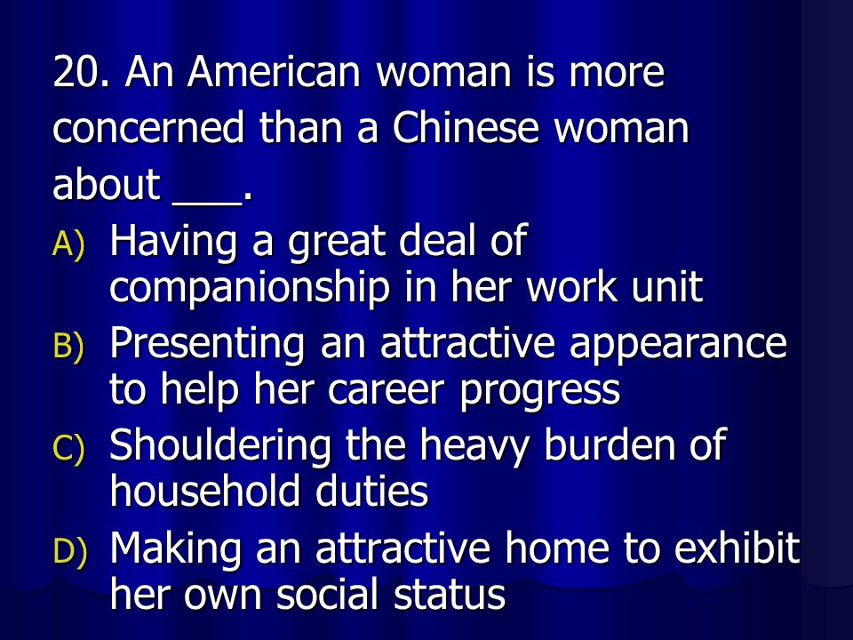 20. An American woman is more