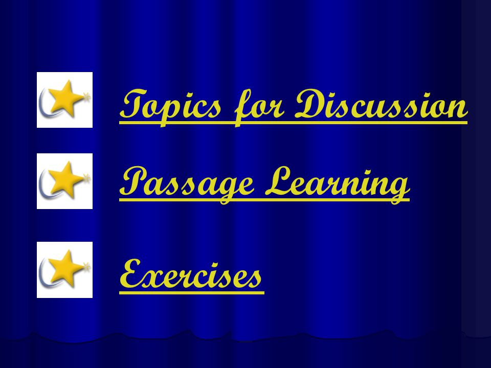 Topics for Discussion Passage Learning Exercises
