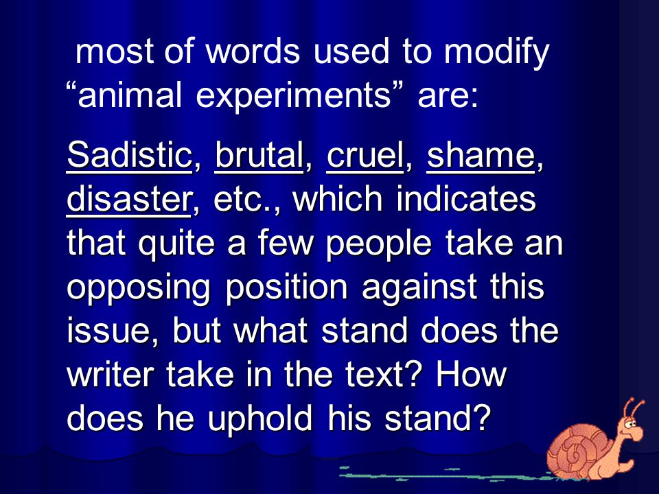 most of words used to modify animal experiments are: