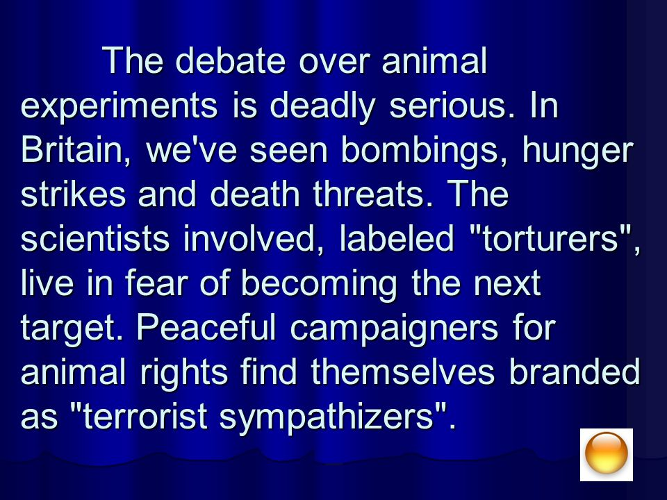 The debate over animal experiments is deadly serious