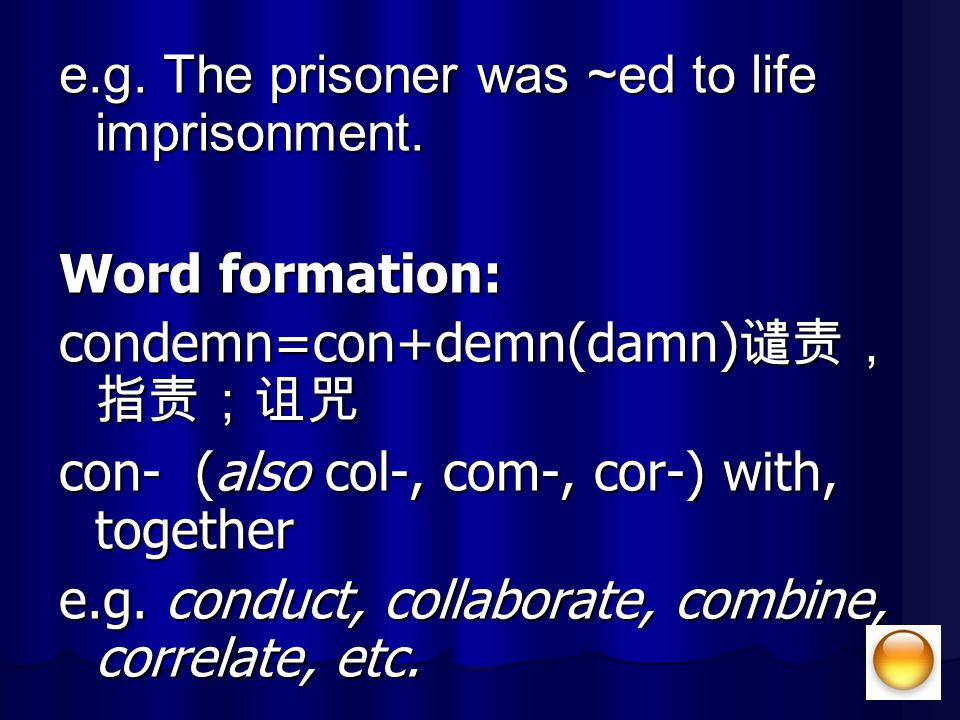 e.g. The prisoner was ~ed to life imprisonment.