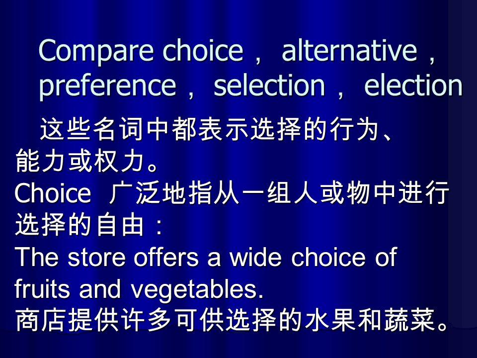 Compare choice, alternative, preference, selection, election