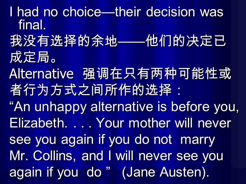I had no choice—their decision was final.