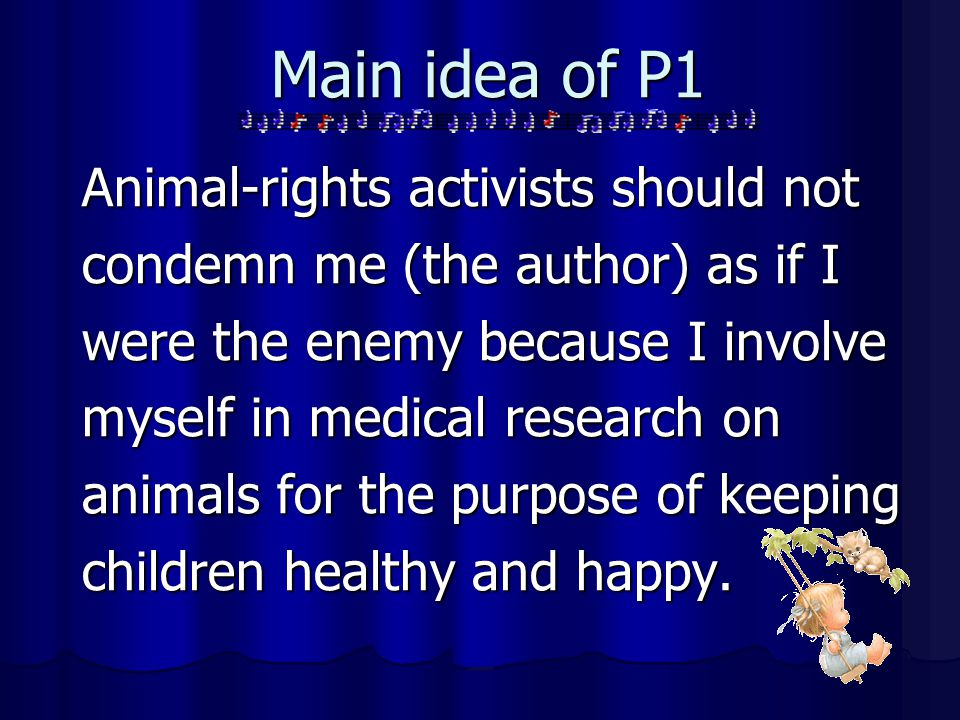 Main idea of P1 Animal-rights activists should not