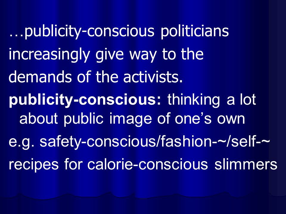 …publicity-conscious politicians increasingly give way to the