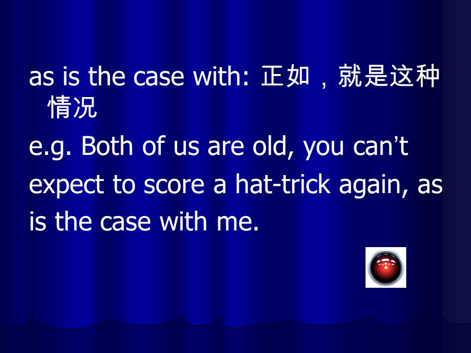as is the case with: 正如,就是这种情况