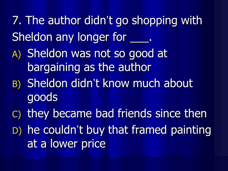 7. The author didn't go shopping with
