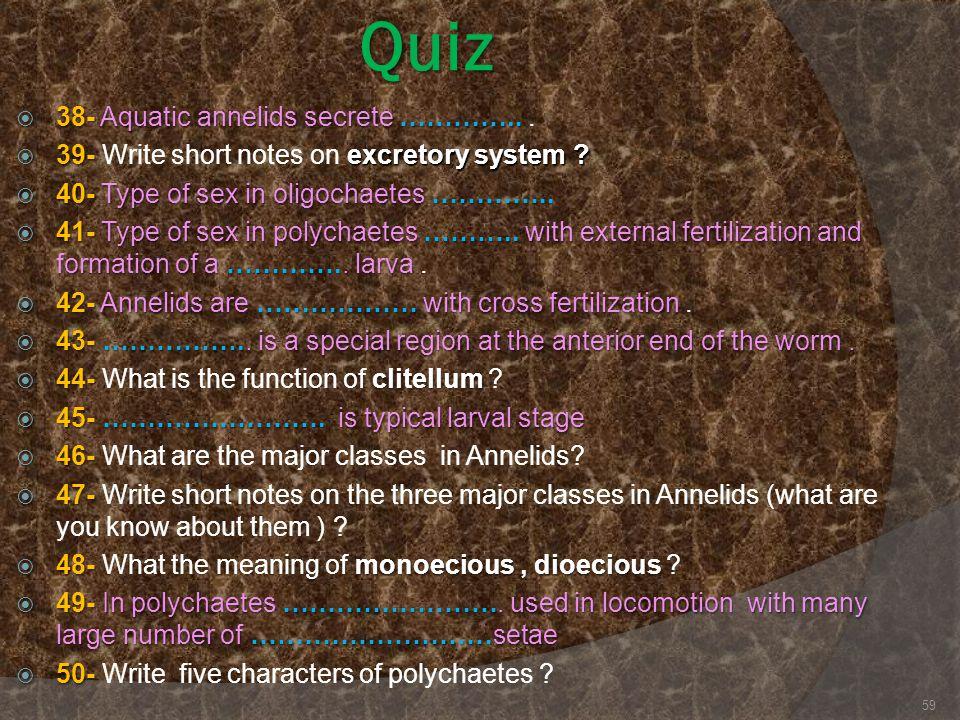 Quiz 38- Aquatic annelids secrete ………….. .