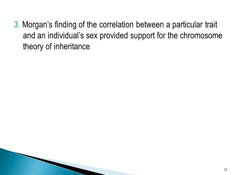 3. Morgan's finding of the correlation between a particular trait