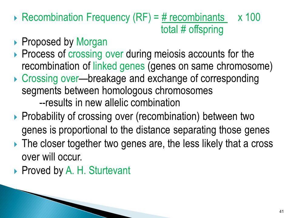 Recombination Frequency (RF) = # recombinants x 100