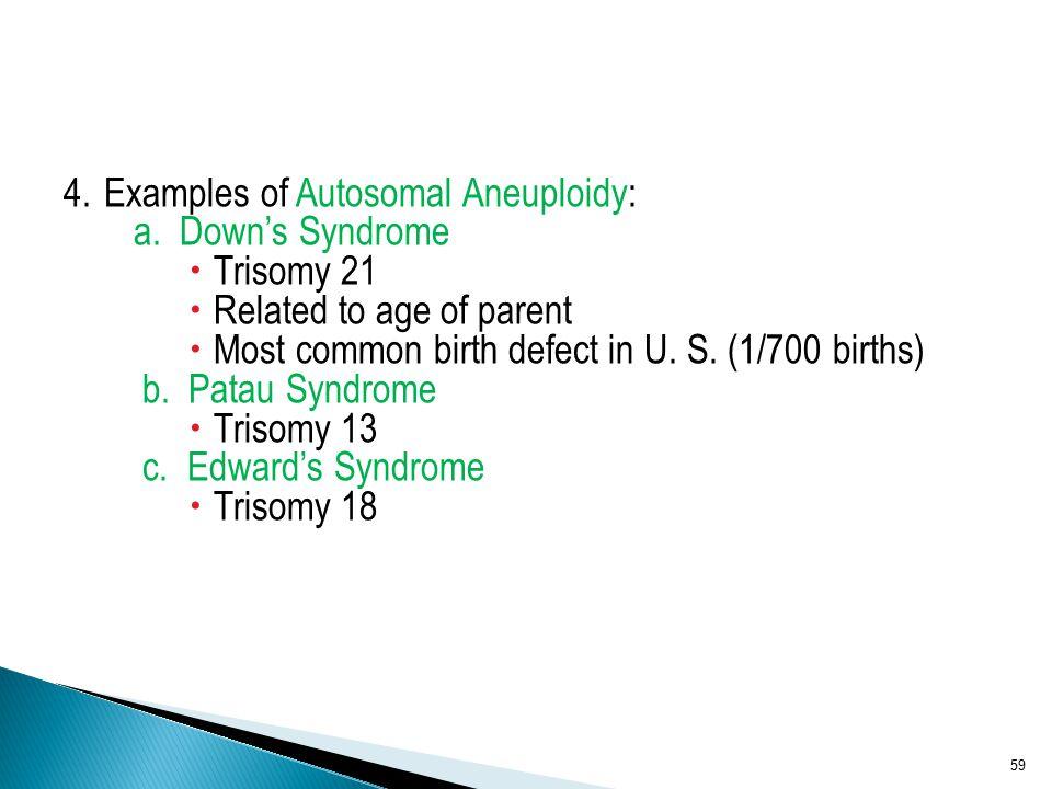 4. Examples of Autosomal Aneuploidy:
