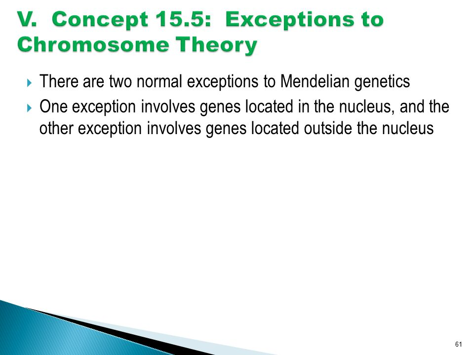 V. Concept 15.5: Exceptions to Chromosome Theory