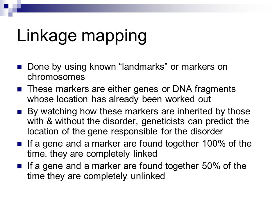 Linkage mapping Done by using known landmarks or markers on chromosomes.