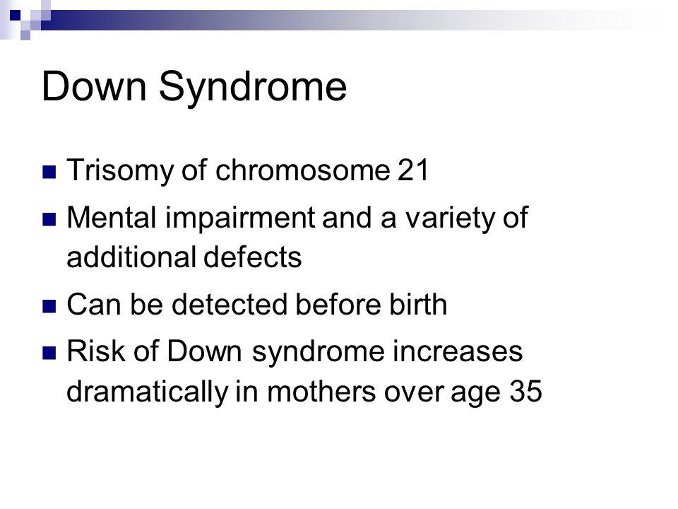 Down Syndrome Trisomy of chromosome 21