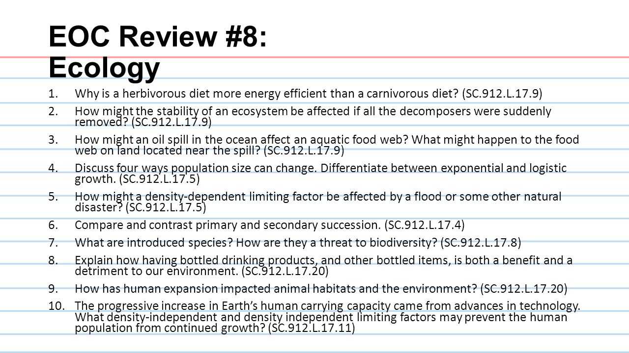 EOC Review #8: Ecology Why is a herbivorous diet more energy efficient than a carnivorous diet (SC.912.L.17.9)