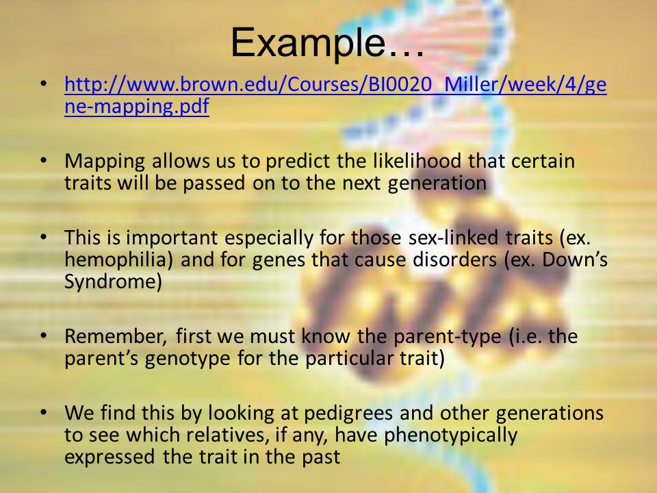 Example… http://www.brown.edu/Courses/BI0020_Miller/week/4/gene-mapping.pdf.