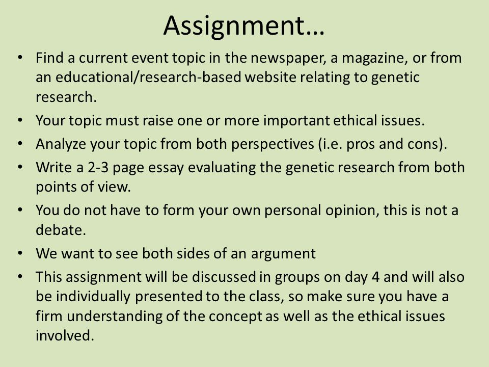 Assignment… Find a current event topic in the newspaper, a magazine, or from an educational/research-based website relating to genetic research.