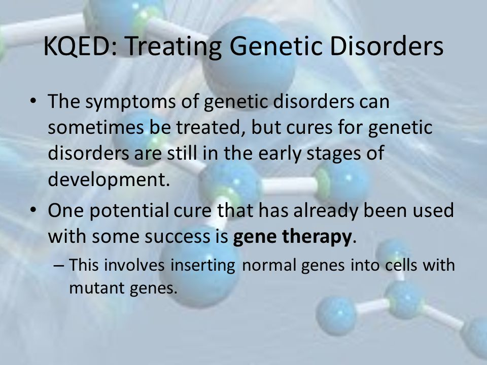 KQED: Treating Genetic Disorders
