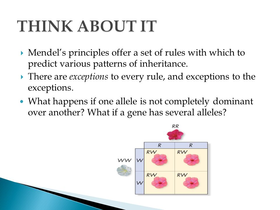THINK ABOUT IT Mendel's principles offer a set of rules with which to predict various patterns of inheritance.