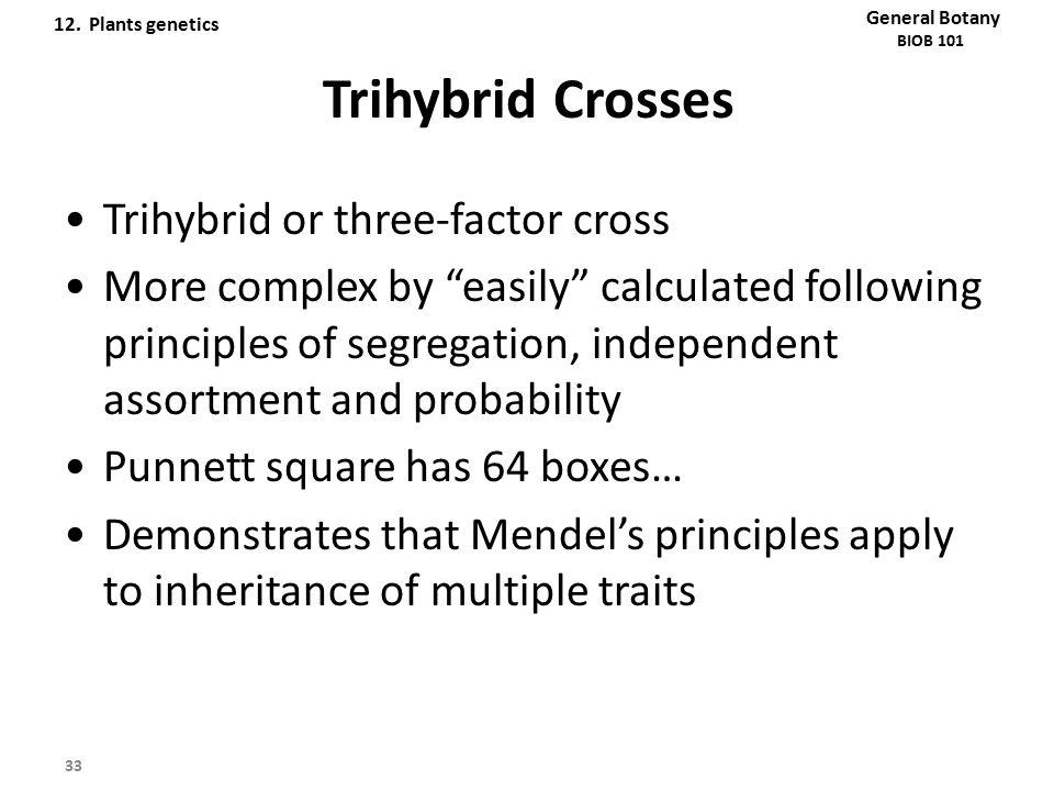 Trihybrid Crosses Trihybrid or three-factor cross