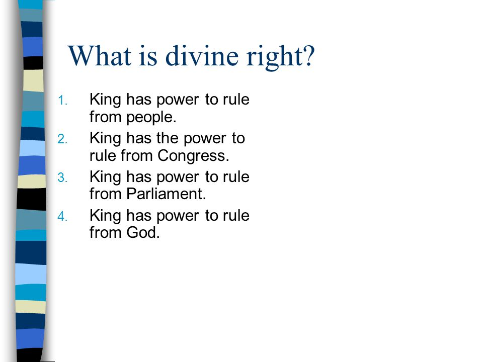 What is divine right King has power to rule from people.