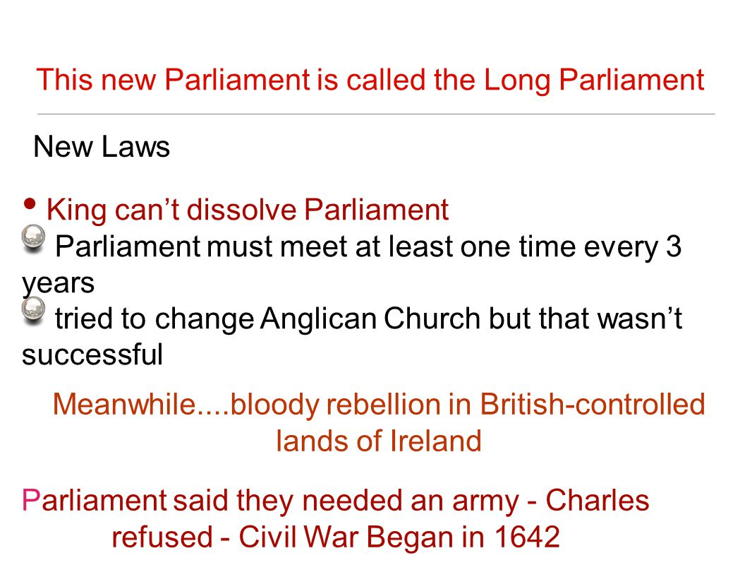 This new Parliament is called the Long Parliament