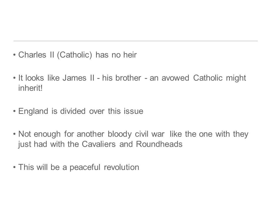 Charles II (Catholic) has no heir
