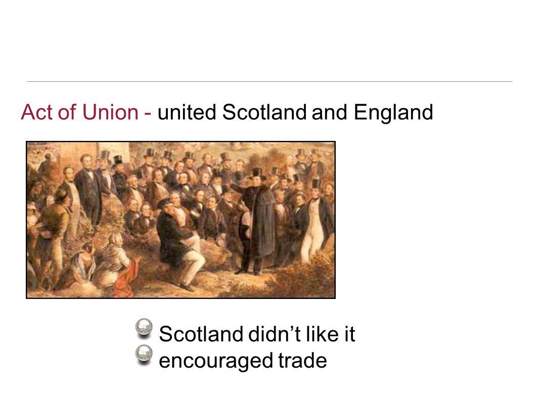Act of Union - united Scotland and England