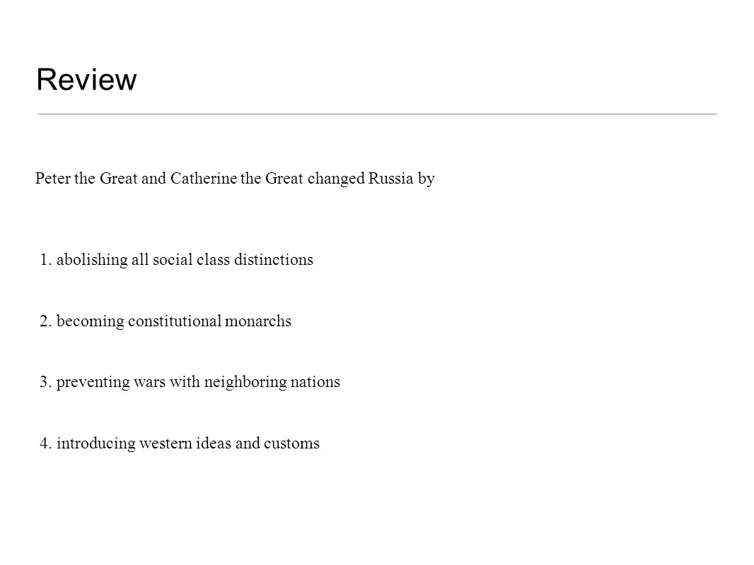 Review Peter the Great and Catherine the Great changed Russia by