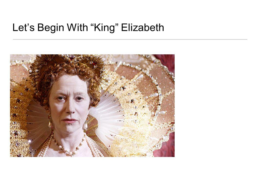 Let's Begin With King Elizabeth