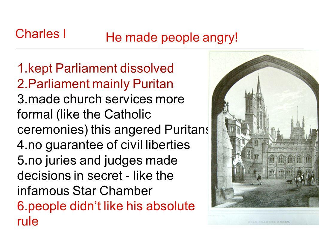 kept Parliament dissolved Parliament mainly Puritan
