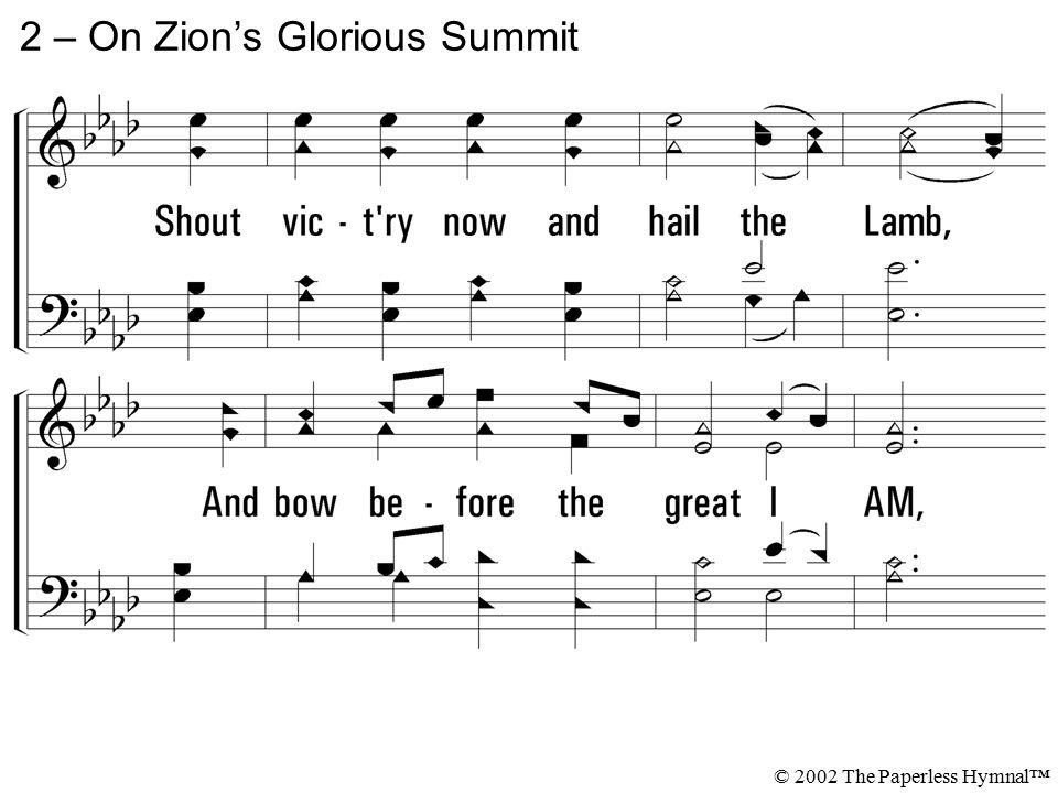2 – On Zion's Glorious Summit