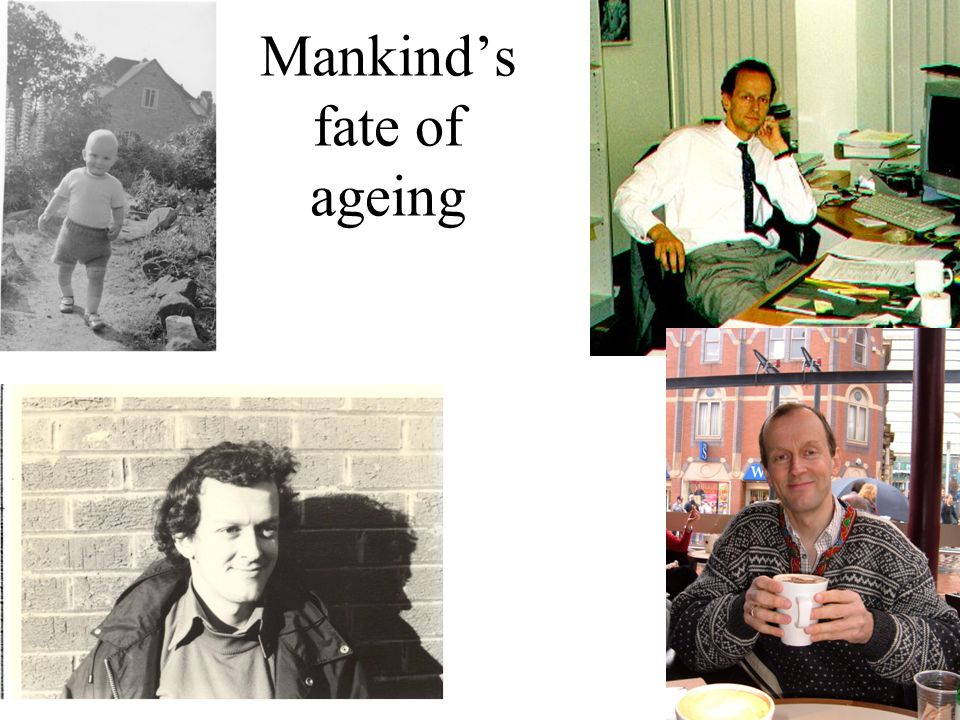 Mankind's fate of ageing