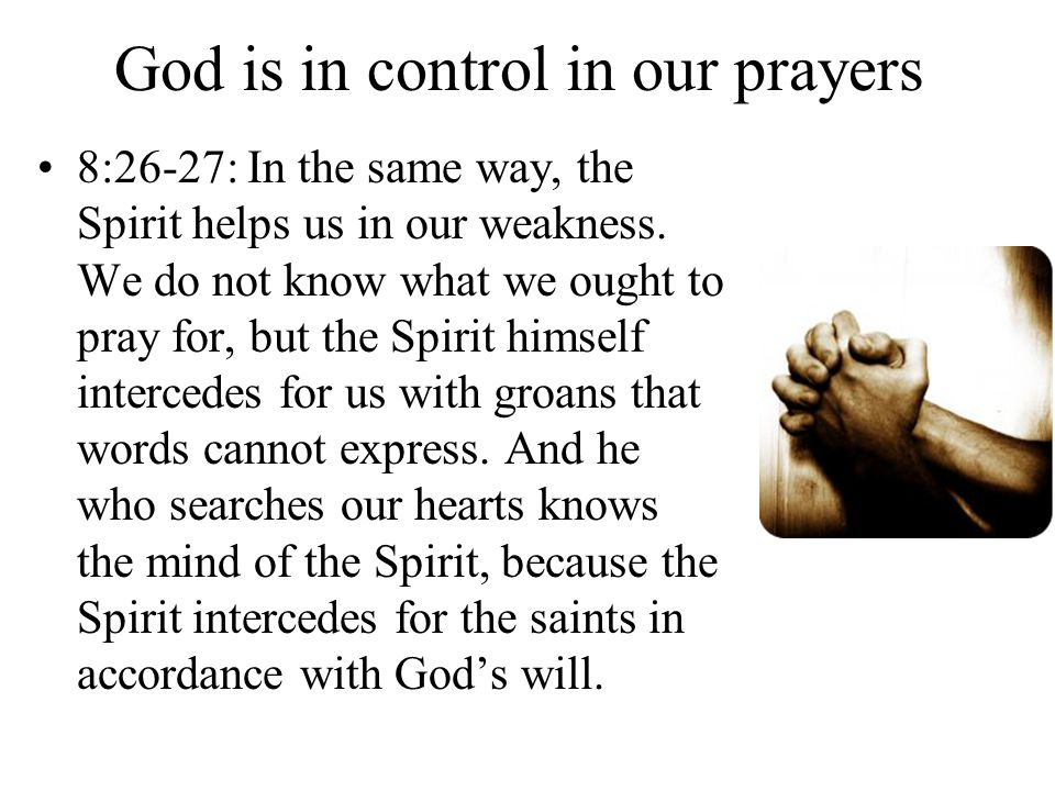 God is in control in our prayers