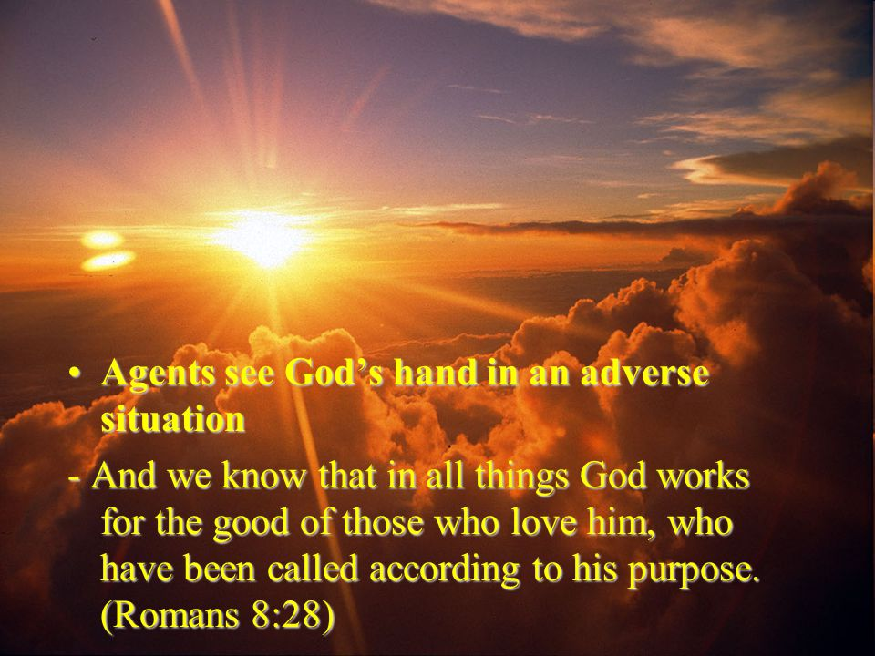 Agents see God's hand in an adverse situation