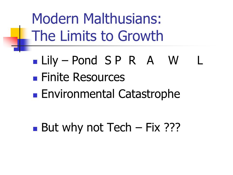 Modern Malthusians: The Limits to Growth