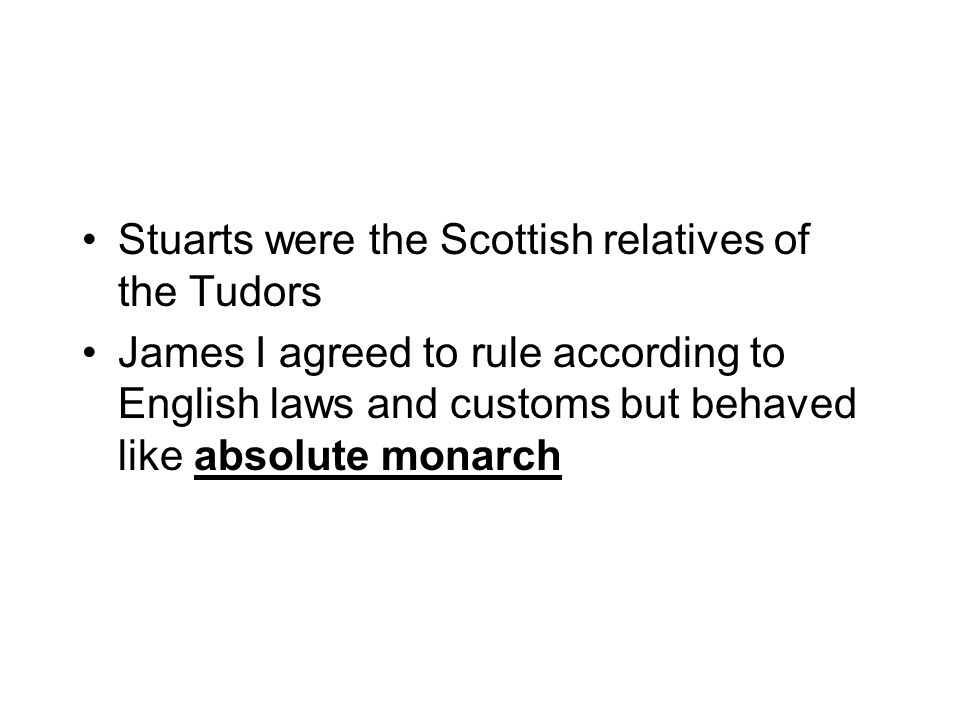 Stuarts were the Scottish relatives of the Tudors