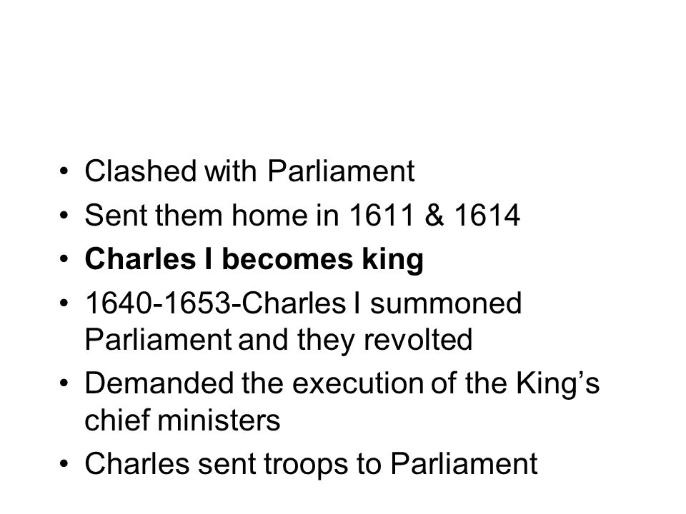 Clashed with Parliament