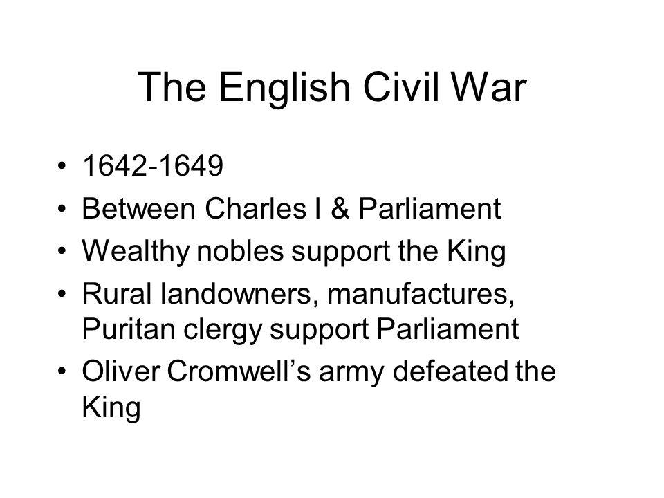 The English Civil War 1642-1649 Between Charles I & Parliament